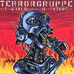 Terrorgruppe: 1World - 0 Future CD